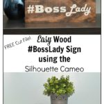 Easy Wood BossLady Sign using the Silhouette Cameo with free cut file