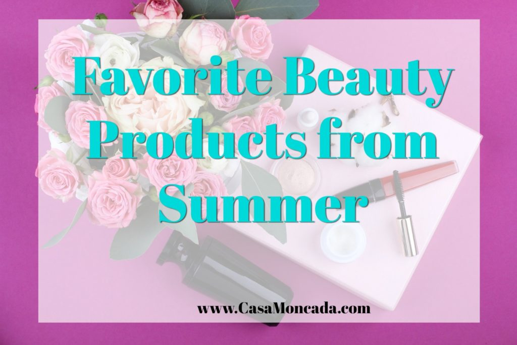 favorite beauty products from summer