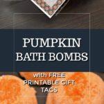 Pumpkin Bath Bombs with free printable gift tags