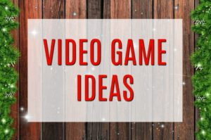 holiday gift ideas for video games