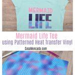 Mermaid Life tshirt using pattern HTV with FREE SVG file