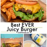 Best EVER Juicy burger with onion soup mix and mayo